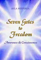 Link to hardcover book, 'Seven Gates to Freedom: Consciousness & Awareness.' The book includes an Art insert for visual interpretation of the message; Table of Contents; Appendix; Index; 212 pages.